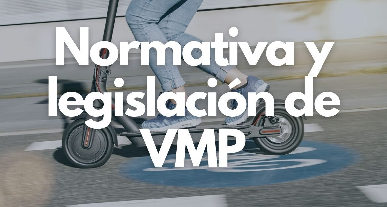 normativa-y-legislacion-de-vmp
